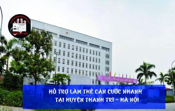 Dịch vụ làm căn cước nhanh tại huyện Thanh Trì - 0984.397.510